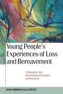 Young People S Experiences Of Loss And Bereavement  Towards An Interdisciplinary Approach