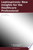 Leptospirosis New Insights For The Healthcare Professional 2012 Edition Book PDF