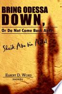 Bring Odessa Down  Or Do Not Come Back Alive   Sheik Abu Bin Nidal