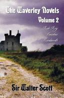 The Waverley Novels  Volume 2  Including