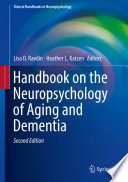 """Handbook on the Neuropsychology of Aging and Dementia"" by Lisa D. Ravdin, Heather L. Katzen"