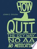 How I Quit The Diy Way
