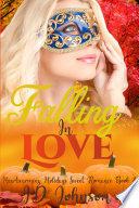 Falling in Love  Heartwarming Holidays Sweet Romance Book 8