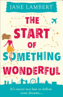 The Start of Something Wonderful  a fantastically feel good romantic comedy