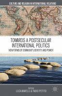 Towards a Postsecular International Politics