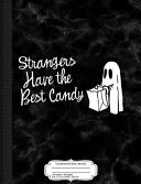 Strangers Have the Best Candy Composition Notebook  College Ruled 93 4 X 71 2 100 Sheets 200 Pages for Writing