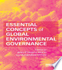 Essential Concepts of Global Environmental Governance Book