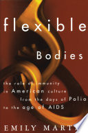 """""""Flexible Bodies: Tracking Immunity in American Culture from the Days of Polio to the Age of AIDS"""" by Emily Martin"""
