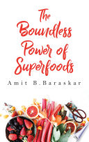 The Boundless Power Of Superfoods