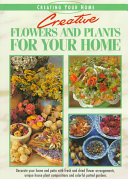 Creative Flowers and Plants for Your Home