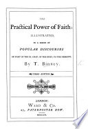 Illustrations of the Practical Power of Faith, in a series of popular discourses on part of the eleventh chapterof the Epistle to the Hebrews