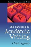The Handbook Of Academic Writing  A Fresh Approach