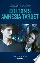 Colton S Amnesia Target Mills Boon Heroes The Coltons Of Kansas Book 2