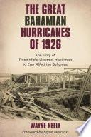The Great Bahamian Hurricanes Of 1926