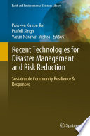 Recent Technologies for Disaster Management and Risk Reduction