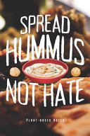 Spread Hummus Not Hate   Plant Based Notes