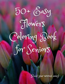 50  Easy Flowers Coloring Book for Seniors