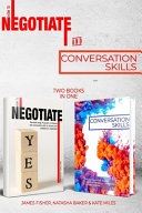 Conversation Skills and How to Negotiate  2 Books In 1