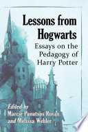 Book cover for Lessons from Hogwarts : essays on the pedagogy of Harry Potter