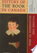 History of the Book in Canada: Beginnings to 1840