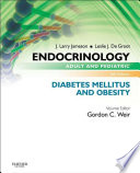 Endocrinology Adult and Pediatric  Diabetes Mellitus and Obesity E Book Book
