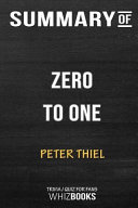 Summary of Zero to One  Notes on Startups  Or How to Build the Future  Trivia Quiz for Fans Book