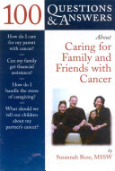 100 Questions   Answers about Caring for Family Or Friends with Cancer