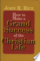 How to Make a Grand Success of the Christian Life Book