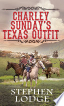 Charley Sunday S Texas Outfit