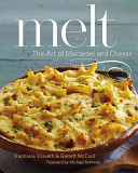 Melt  The Art of Macaroni and Cheese Book
