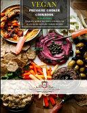 Vegan Pressure Cooker Cookbook  2 Book PDF