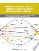 Pathophysiologic Insights From Biomarker Studies In Neurological Disorders Book PDF