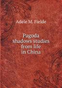 Pdf Pagoda shadows studies from life in China