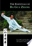 The Essentials of Ba Gua Zhang