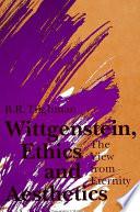Wittgenstein, Ethics, and Aesthetics