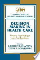 Decision Making in Health Care Book