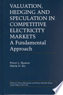 Valuation Hedging And Speculation In Competitive Electricity Markets Book PDF