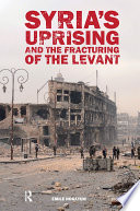 Syria   s Uprising and the Fracturing of the Levant