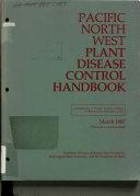 Pacific Northwest Plant Disease Control Handbook