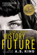 Glory O'Brien's History of the Future A. S. King Cover