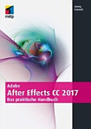 Adobe After Effects CC 2017: Das praktische Handbuch