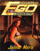 He Is Known as Ego  A Superhero Epic   2nd Edition
