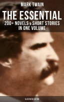 The Essential Mark Twain: 200+ Novels & Short Stories in One Volume (Illustrated Edition) Pdf/ePub eBook