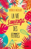 La Vie sauvage des femmes [Pdf/ePub] eBook