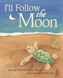 I ll Follow the Moon