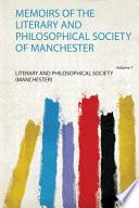 Memoirs of the Literary and Philosophical Society of Manchester  Vol  2  Classic Reprint