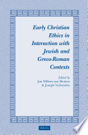 Early Christian Ethics In Interaction With Jewish And Greco Roman Contexts