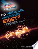 Do Parallel Universes Exist? Theories About the Nature of Reality