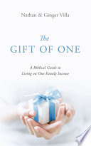The Gift of One: A Biblical Guide to Living on One Family Income