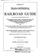 Great Trans continental Railroad Guide  Containing a Full and Authentic Description of Over Five Hundred Mountains  Lakes  Rivers  Sulfur  Soda and Hot Springs  Scenery  Watering Places  Summer Resorts